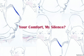 Your Comfort, My Silence?